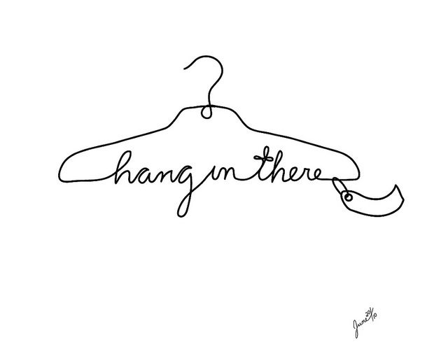 hang in here !!!