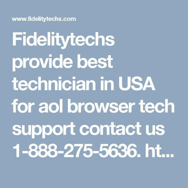 Fidelitytechs provide best technician in USA for aol browser tech support contact us 1-888-275-5636. http://www.fidelitytechs.com/aol-browser-technical-support-number.html