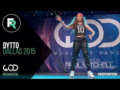 Dytto | FRONTROW | World of Dance Dallas 2015 #WODDALLAS2015 - YouTube