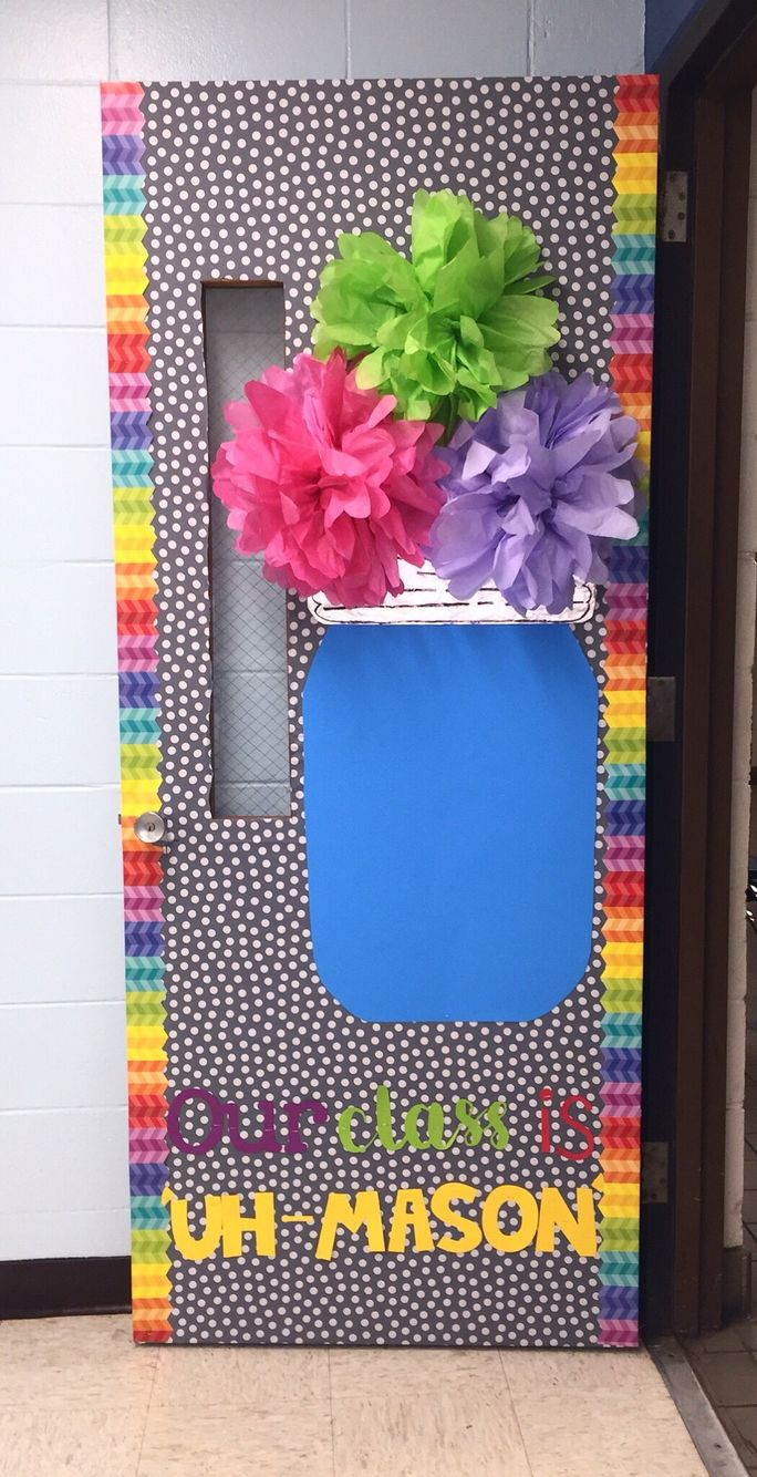 "Our class is ""uh-mason""! Mason jar class door back to school bulletin board"
