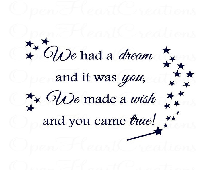 Nursery Wall Decal - We Made a Wish and It Was You We Made a Wish and You Came True 22H X 36W BA0295. $45.00, via Etsy.