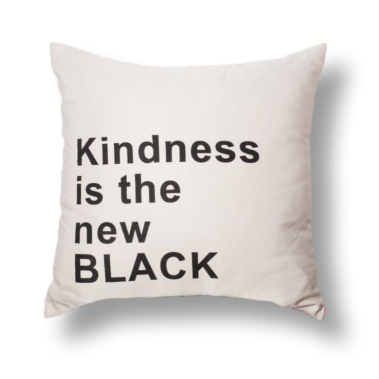Kindness is the new black cushion cover | hardtofind.