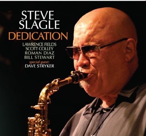 STEVE SLAGLE DEDICATION CD RELEASE THURSDAY FEBRUARY 22nd SMOKE 2751 Broadway New York NY 10025 Sets7pm--9pm--10:30pm  Tickets & Info  Next Live Appearance  STEVE SLAGLE QT SMALLS FRI-SAT MARCH 9th10th Sets9:30pm11:00pm www.smallslive.com  DownBeat Editors Pick January 2018  ByEd Enright  Steve Slagle dedicates each track on his new album to people places and things that have served as sources of artistic inspiration during his five-decade career as a saxophonist/flutist composer educator…