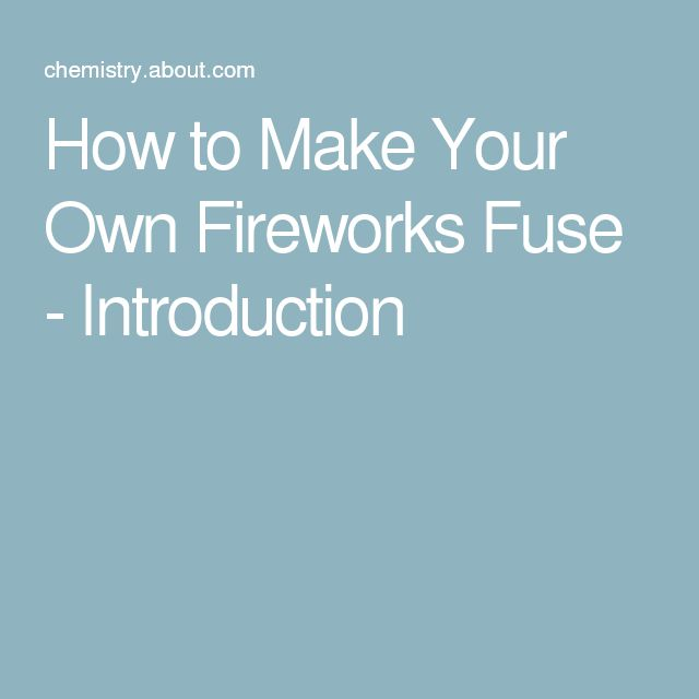 How to Make Your Own Fireworks Fuse - Introduction