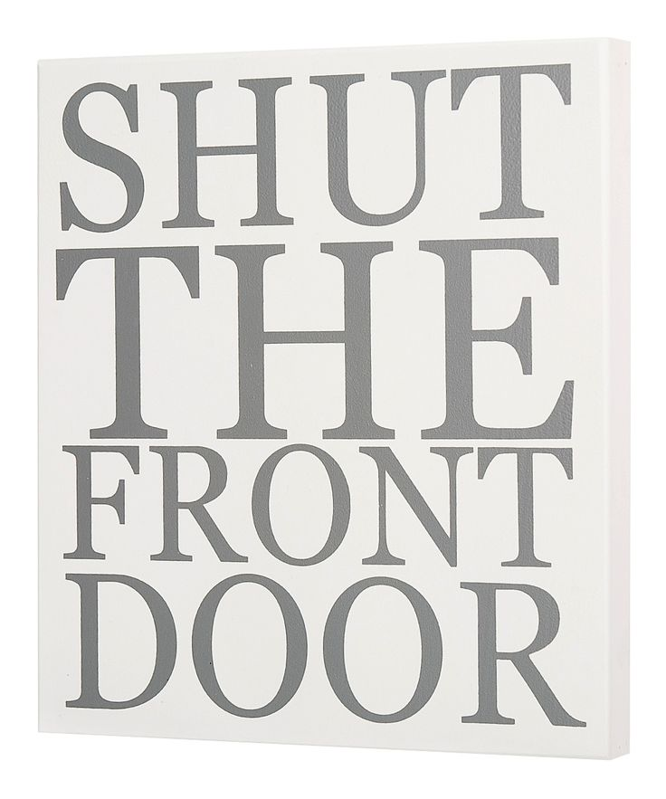 Meaning Of Shut The Front Door: 327 Best Home... Images On Pinterest