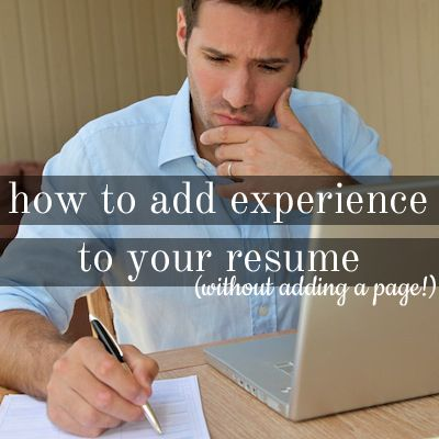 How to add more experience to your resume without making it too long.