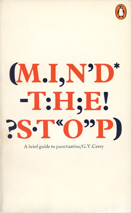 Mind the Stop: A brief guide to punctuation — by G. V. Carey.  Cover design by Alan Fletcher.