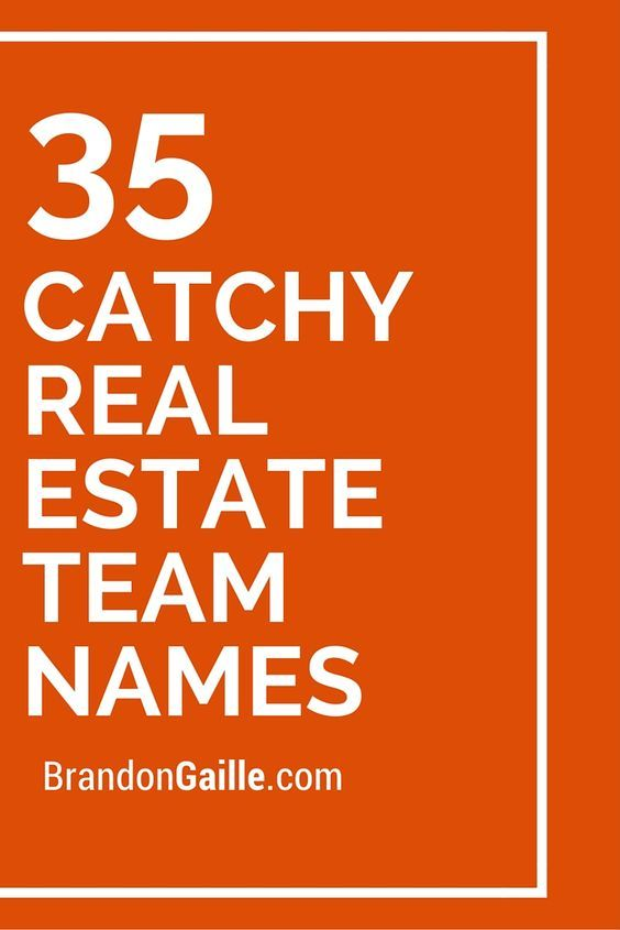 35 Catchy Real Estate Team Names