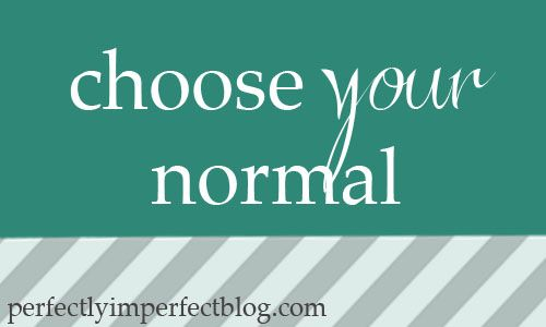 on self-doubt, balance, & choosing your normal   Perfectly Imperfect Blog