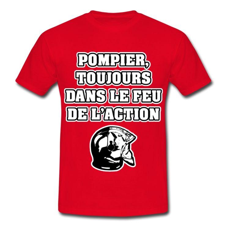POMPIER, TOUJOURS DANS LE FEU DE L'ACTION, T-shirt à s'offrir ici : https://shop.spreadshirt.fr/jeux-de-mots-francois-ville/les+t-shirts+pour+pompiers?q=T516877  #pompiers #leshommesdufeu #tshirt #sirène #alarme #feu #flammes #incendie #foyer #échelle #lance #rampe #sapeur #casque #caserne #secours #ambulancier #brancardier #volontaire #bénévole #braise #bouche #JEUXDEMOTS #FRANCOISVILLE #HUMOUR #DRÔLE #CITATION