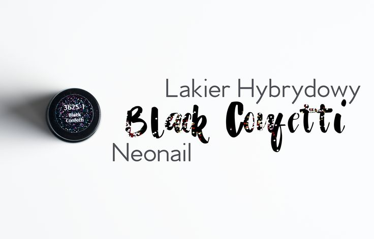 Lakier hybrydowy Black Confetti od Neonail - When In Jungle - Blog o Grafice i Fotografii