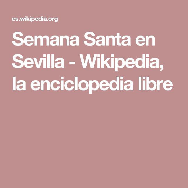 Semana Santa en Sevilla - Wikipedia, la enciclopedia libre