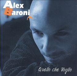 Quello Che Voglio - Alex Baroni