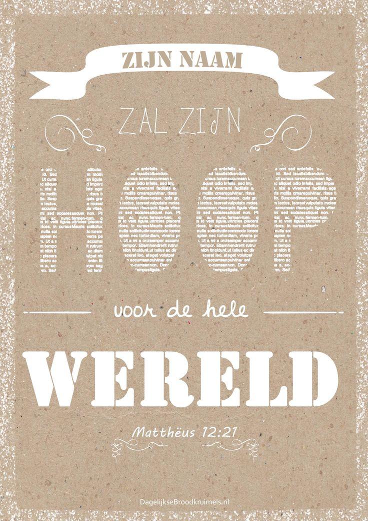 Zijn Naam zal zijn hoop voor de hele wereld! Matthëus 12:21  #Hoop, #Naam, #Wereld  https://www.dagelijksebroodkruimels.nl/mattheus-12-21/