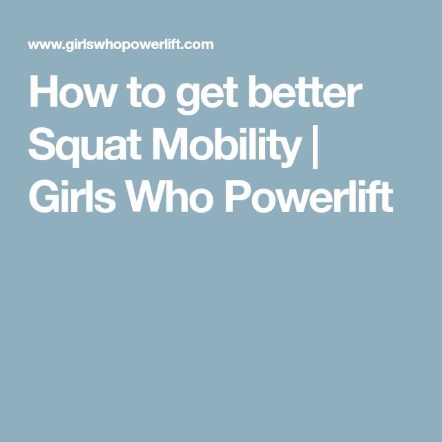 How to get better Squat Mobility | Girls Who Powerlift