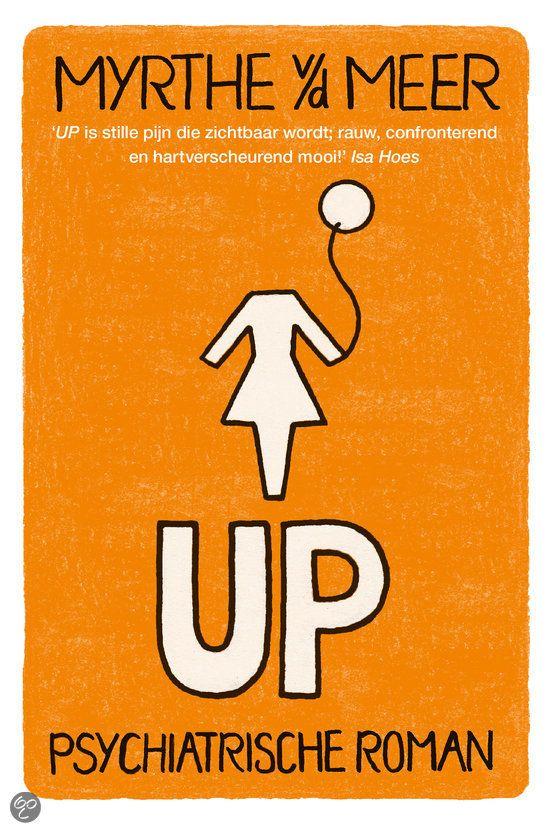 UP - Myrthe van der Meer Maart 2015. Erg goed geschreven. Geeft goed inzicht voor al die onwetende (gelukkig) buitenstaanders. Must read!