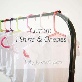 Custom Design - T-Shirt or Onesie - All Sizes