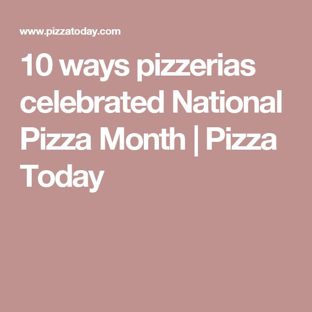 10/29: 10 ways pizzerias celebrated National Pizza Month | Pizza Today