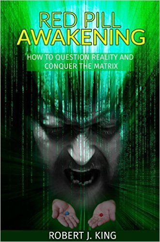 Red Pill Awakening: How to Question Reality and Conquer the Matrix - Kindle edition by Robert J. King. Religion & Spirituality Kindle eBooks @ Amazon.com.