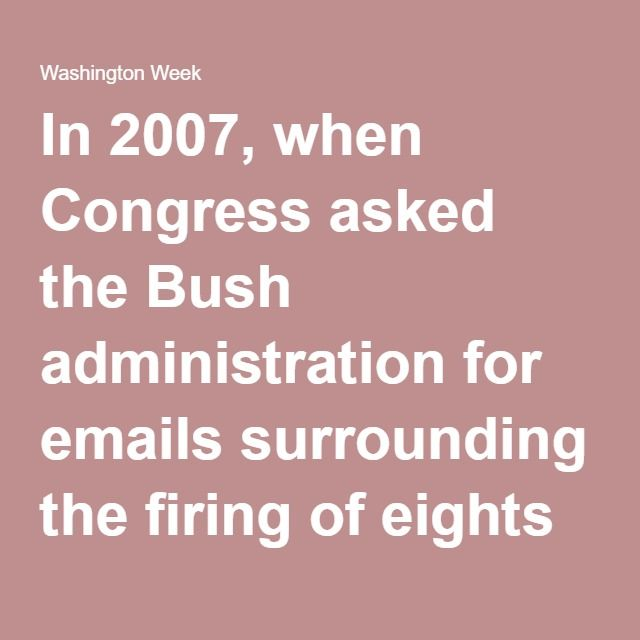 In 2007, when Congress asked the Bush administration for emails surrounding the firing of eights U.S. attorneys, Attorney General Alberto Gonzales revealed that many of the emails requested could not be produced because they were sent on a non-government email server.  The officials had used the private domain gwb43.com, a server run by the Republican National Committee. Two years later, it was revealed that potentially 22 million emails were deleted, which was considered by some to be a…