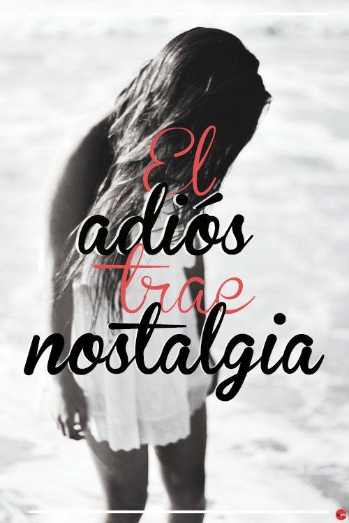 #Frases #Phrases #Español #Ilusiones #Spanish #Pensamientos #Adiós #Nostalgia #Goodbye #Nostalgy #Blancoynegro #Vida #Life #Almas #Souls