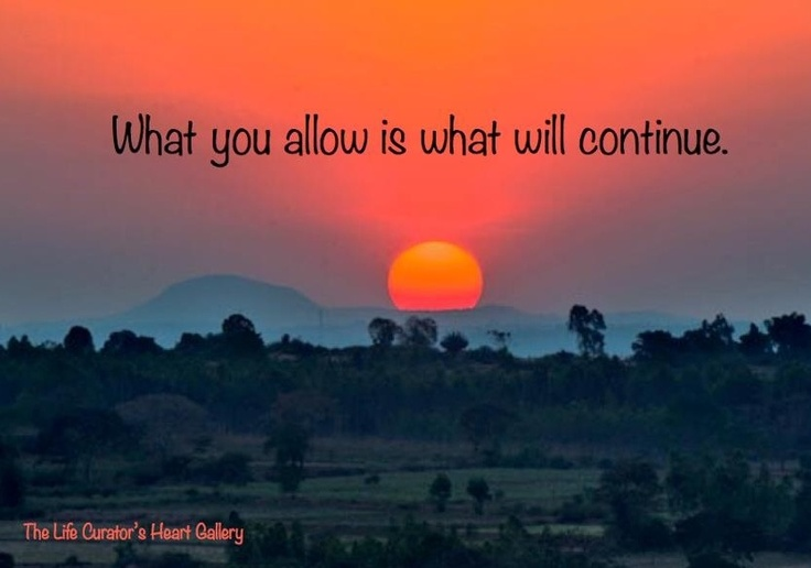 What you allow sunset quote via The Life Curator's Heart Gallery on Facebook