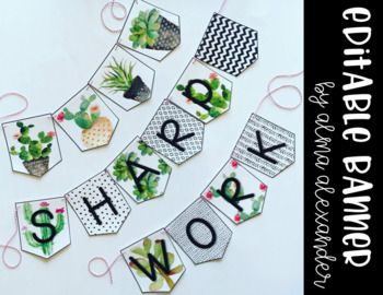 """This editable banner is perfect for your cactus or succulent themed classroom. It is fully editable and includes a """"Welcome"""" banner and """"Sharp Work"""" banner. Check out the preview for a closer look."""