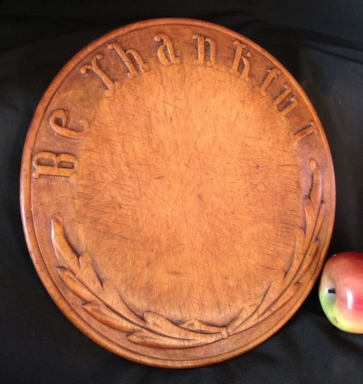 Primitive Americana Superb Wooden Bread Board Be Thankful Carved Maple 19thC | eBay   sold   425.00.   ...~♥~