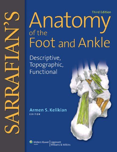 Sarrafian's Anatomy of the Foot and Ankle: Descriptive, Topographic, Functional   Featuring original anatomical dissection photographs prepared by Shahan K. Sarrafian, MD, FACS, Read  more http://themarketplacespot.com/sarrafians-anatomy-of-the-foot-and-ankle-descriptive-topographic-functional/