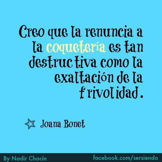 #Frases #Quotes #JoanaBonet #sersiendo #NadirChacin #MyGrammar #Words #Palabras