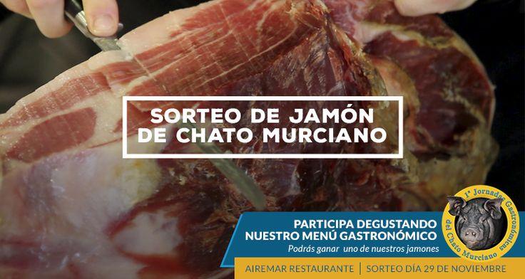Sortearemos el sábado 29 de noviembre un sabroso Jamón de Chato Murciano. Para participar ven a Airemar y degusta uno de nuestros menús gastronómicos.