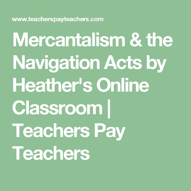 Mercantalism & the Navigation Acts by Heather's Online Classroom | Teachers Pay Teachers