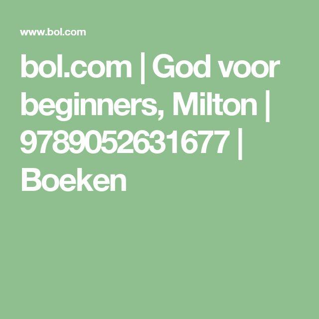 bol.com | God voor beginners, Milton | 9789052631677 | Boeken