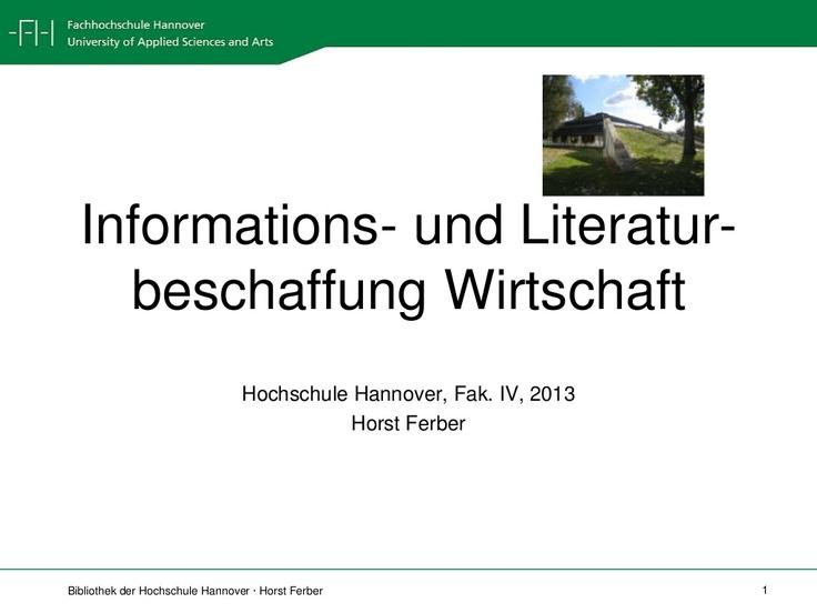informationsbeschaffung-wirtschaft-2013 by Bibliothek der Hochschule Hannover via Slideshare