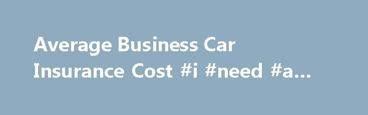 Average Business Car Insurance Cost #i #need #a #loan http://insurances.remmont.com/average-business-car-insurance-cost-i-need-a-loan/  #business car insurance # Average Business Car Insurance Business Car Insurance Costs – What You Should Know If your car is used for very minimal business reasons, then private and occasional use insurance coverage is a good option. This allows you to use your car for personal use and intermittent business trips and on aRead MoreThe post Average Business Car…