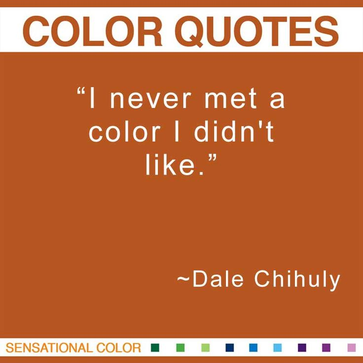 """I never met a color I didn't like."" ~Dale Chihuly American Glassmaker, b. 1941 #color #quote"