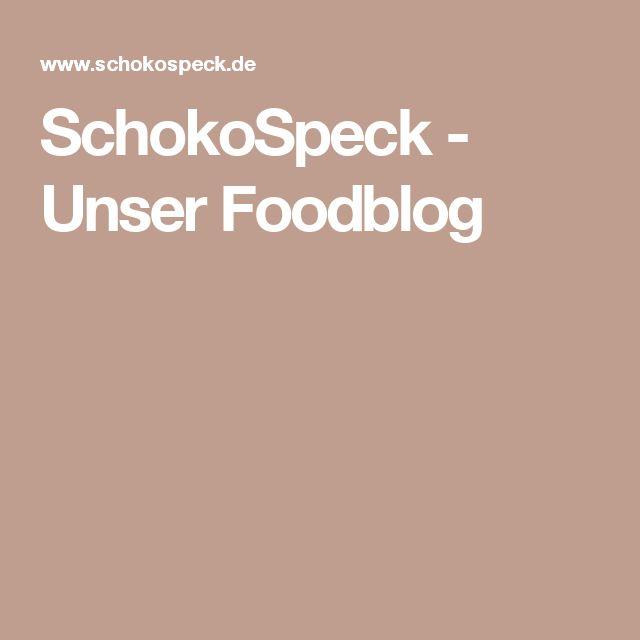SchokoSpeck - Unser Foodblog