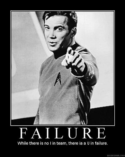 "While there's no ""I"" in ""team"", there's a ""U"" in ""failure""...: Stars Trek Funny Quotes, Laughing, Motivation Poster, Trekki, Failure Quotes, Captain Kirk, Fans Art, Pin Startrek, True Stories"