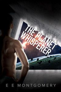 New Release: The Planet Whisperer by E.E. Montgomery #MM #SciFi @eemontgomery1