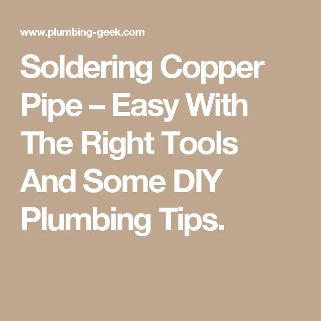 25 Best Ideas About Soldering Copper Pipe On Pinterest