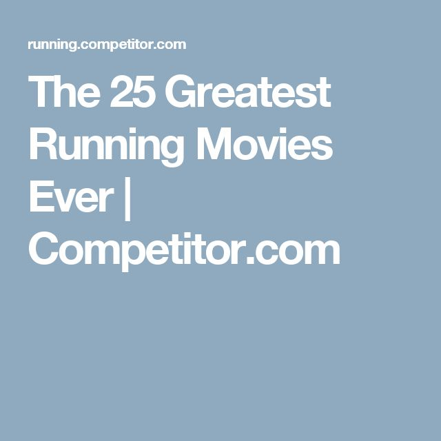 The 25 Greatest Running Movies Ever | Competitor.com