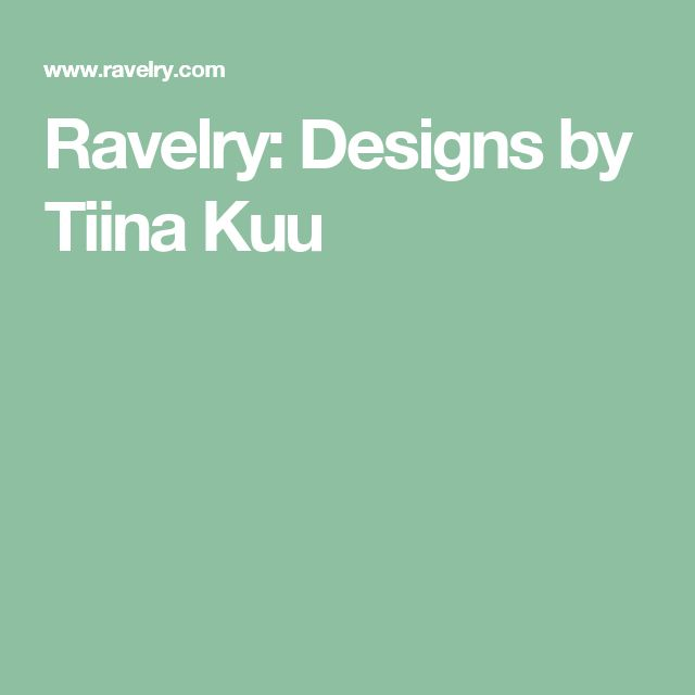 Ravelry: Designs by Tiina Kuu
