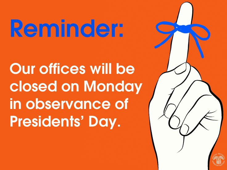 Our offices will be closed Monday, 02/16, in observance of #PresidentsDay. We're still open @ www.socialsecurity.gov
