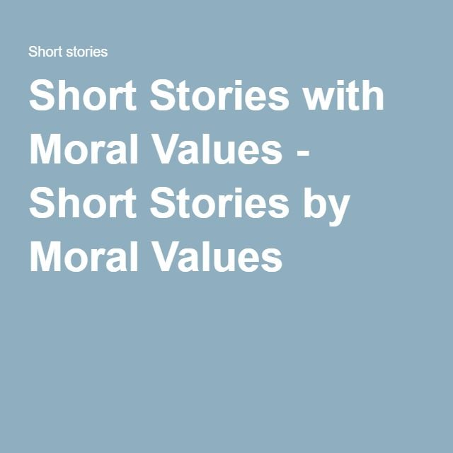 Short Stories with Moral Values - Short Stories by Moral Values