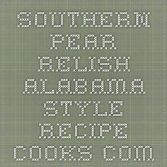 Southern Pear Relish - Alabama Style - Recipe - Cooks.com