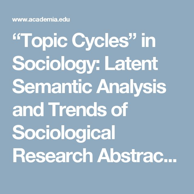 """""""Topic Cycles"""" in Sociology: Latent Semantic Analysis and Trends of Sociological Research Abstracts from 1983 to 2012."""" 