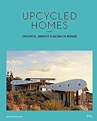 """Supertolles Buch voller Ideen und opulenter Fotos: """"Upcycled Homes"""" von Antonia Edwards.   http://amzn.to/2xnpZra"""