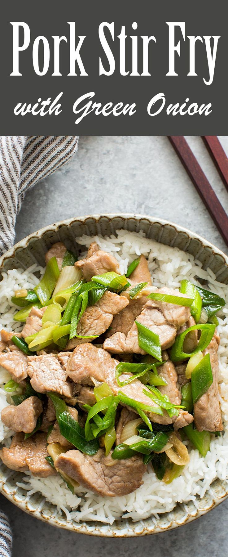 Quick and easy Pork and Green Onion Stir Fry! Takes only 25 minutes start to finish. Great for a midweek dinner. #healthy On SimplyRecipes.com