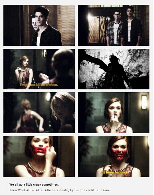 Teen Wolf AU-Lydia going a little insane after Allison's death