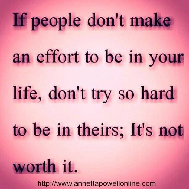 I do really believe in the quote! If you cut me out or don't try to be in my life anymore then I don't need ya!